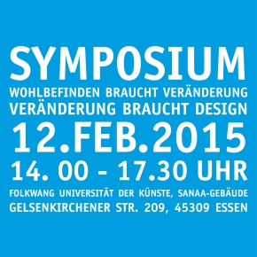 Symposium – Wohlbefinden braucht Veränderung, Veränderung brauchtDesign!